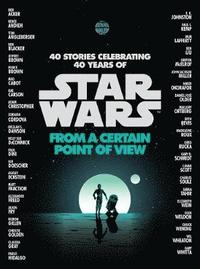 From a certain point of view : (40 stories celebrating 40 years of Star Wars / Ben Acker ... ; illustrations: Chris Trevas ...)