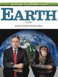 The Daily Show &; Jon Stewart Present EARTH (The Book) (h�ftad)