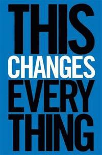 This Changes Everything (h�ftad)