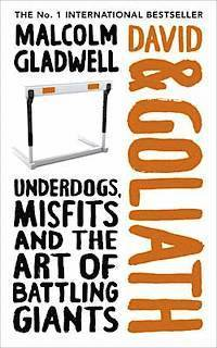 David and Goliath: Underdogs, Misfits and the Art of Battling Giants (h�ftad)