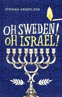 Oh Sweden! Oh Israel! (inbunden)