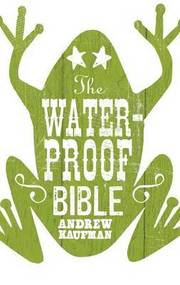 The Waterproof Bible (h�ftad)