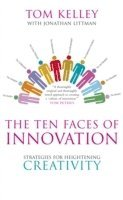 The Ten Faces of Innovation: Strategies for Heightening Creativity 2nd Edition