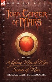 John Carter Of Mars Vol. 4: A Fighting M (h�ftad)