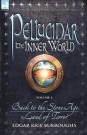 Pellucidar - The Inner World: Vol. 3 - B (h�ftad)