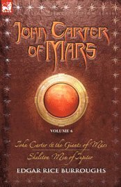 John Carter Of Mars Vol. 6: John Carter (h�ftad)
