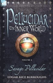 Pellucidar - The Inner World: Vol. 4 - S (h�ftad)