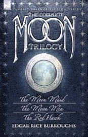 The Complete Moon Trilogy: The Moon Maid (h�ftad)