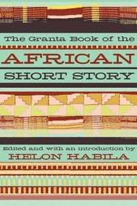 Granta Book Of The African Short Story (h�ftad)