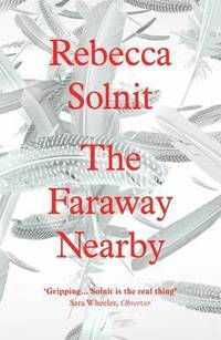 The Faraway Nearby (h�ftad)
