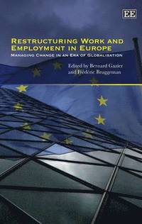 Restructuring Work and Employment in Europe (inbunden)