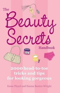The Beauty Secrets Handbook (inbunden)
