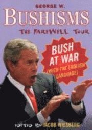 Bushisms: The Farewell Tour (h�ftad)