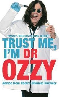 Trust Me, I'm Dr Ozzy (inbunden)