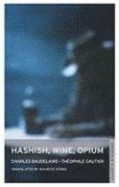 Hashish, Wine, Opium (h�ftad)