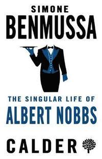 The Singular Life of Albert Nobbs (h�ftad)
