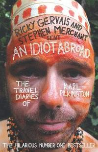 An Idiot Abroad: The Travel Diaries of Karl Pilkington (h�ftad)
