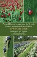 Pest and Disease Management for Organic Farmers, Growers and Smallholders (e-bok)