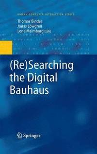 (Re)Searching the Digital Bauhaus