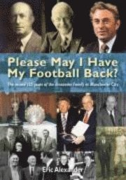 Please May I Have My Football Back (h�ftad)