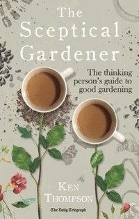 The Sceptical Gardener (inbunden)