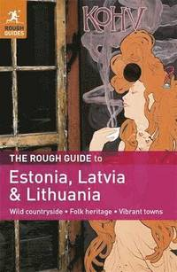 The Rough Guide to Estonia, Latvia &; Lithuania (e-bok)