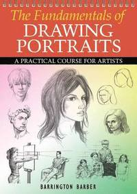 The Fundamentals of Drawing Portraits (h�ftad)
