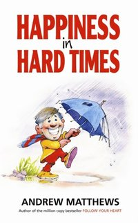 Happiness in Hard Times (e-bok)