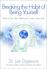 Breaking the Habit of Being Yourself (h�ftad)