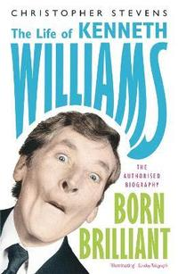 Kenneth Williams: Born Brilliant (h�ftad)