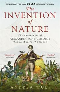 The Invention of Nature (inbunden)