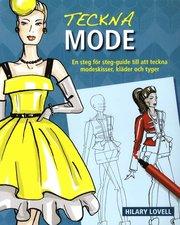 Teckna mode : en steg för steg-guide till att teckna modeskisser kläder oc