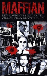 Maffian : den kompletta guiden till organiserad brottslighet (pocket)