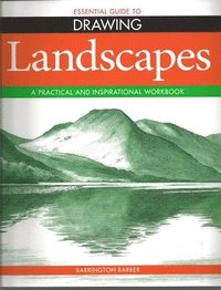 Essential Guide to Drawing: Landscapes (h�ftad)