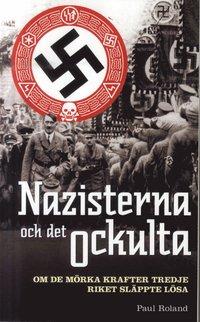 Nazisterna och det ockulta : om de m�rka krafter tredje riket sl�ppte l�sa (pocket)