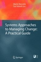 Systems Approaches to Managing Change: A Practical Guide (h�ftad)