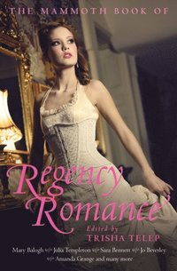 Mammoth Book of Regency Romance (h�ftad)