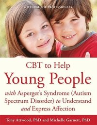 CBT to Help Young People with Asperger's Syndrome or Mild Autism to Understand and Express Affection (h�ftad)
