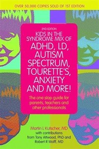 Kids in the Syndrome Mix of ADHD, LD, Autism Spectrum, Tourette's, Anxiety and More!