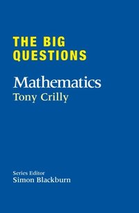 Big Questions: Mathematics