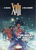 XIII: v. 7 Night of August Third