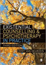 Existential Counselling & Psychotherapy in Practice (h�ftad)