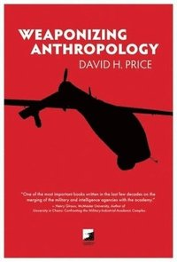 Weaponizing Anthropology (h�ftad)