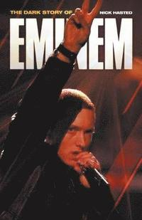 The Dark Story of Eminem (h�ftad)
