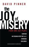 The Joy of Misery: Four One Act Plays