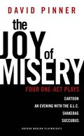 Joy of Misery: Four One-Act Plays