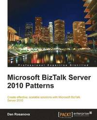 BizTalk Server 2010 Patterns (h�ftad)