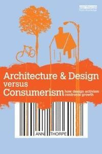 Architecture &; Design Versus Consumerism (h�ftad)