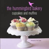 The Hummingbird Bakery Cupcakes and Muffins (inbunden)