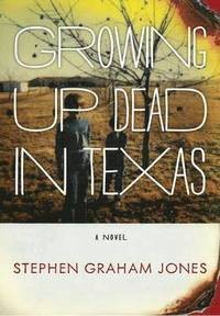 Growing Up Dead in Texas (h�ftad)